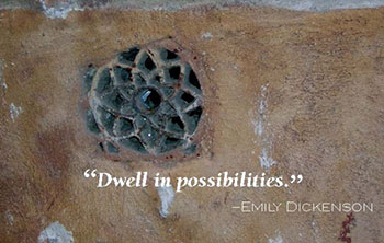 quote: Dwell in possibilities